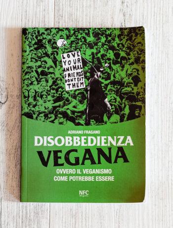 Disobbedienza vegana – Andriano Fragano