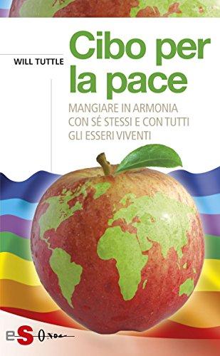 Libri sulla scelta vegan da leggere assolutamente: Cibo per la pace di Will Tuttle